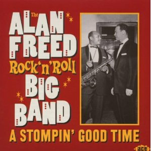 CD A Stompin' Good Time Alan Freed , Rock'n'Roll Big Band