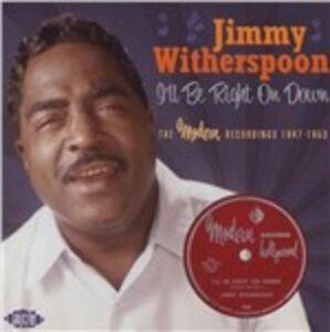 Foto Cover di I'll Be Right On Down, CD di Jimmy Witherspoon, prodotto da Ace