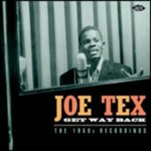 CD Get Way Back. The 1950's Recordings di Joe Tex