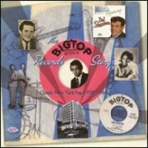 CD The Big Top Record Story. Classic N.Y. Pop 1958-1964