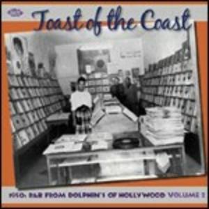 CD Toast of the Coast. 1950s R&B from Dolphin's of Hollywood vol.2