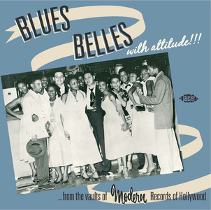 CD Blues Belles With Attitude!!! From the Vaults of Modern Records of Hollywood di Blues Belles
