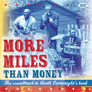 CD More Miles Than Money. The Soundtrack to Garth Cartwright's Book