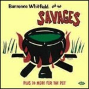 CD Plus 10 More for the Pot Savages , Barrence Whitfield