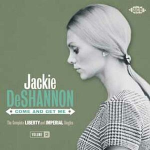 Foto Cover di Come and Get Me. The Complete Liberty and Imperial Singles vol.2, CD di Jackie DeShannon, prodotto da Ace