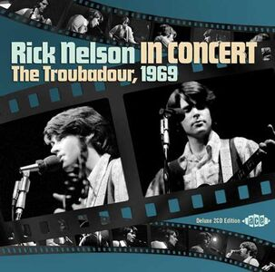 CD In Concert. The Troubador, 1969 di Rick Nelson