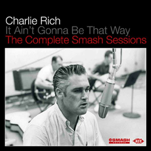 CD It Ain't Gonna Be That Way. The Complete Smash Sessions di Charlie Rich