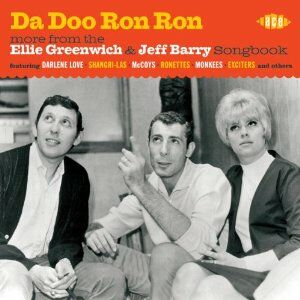 CD Da Doo Ron Ron. More from the Ellie Greenwich & Jeff Barry Songbook
