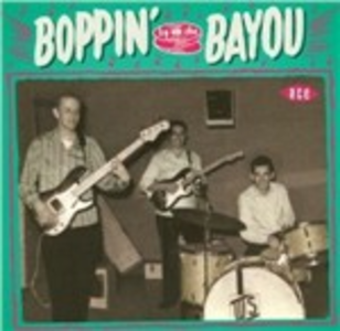 CD Boppin' by the Bayou. 28 Raw Louisiana Rockers