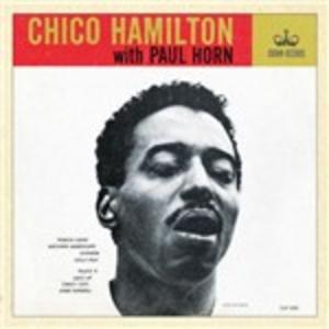 CD Chico Hamilton with Paul Horn Chico Hamilton , Paul Horn