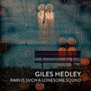 CD Rain Is Such a Lonesome Sound di Giles Hedley