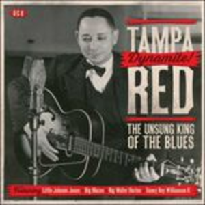CD Dynamite! The Unsung King of the Blues di Tampa Red