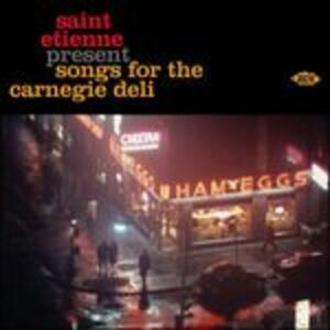 CD Saint Etienne present Songs for the Carnegie Deli di Saint Etienne