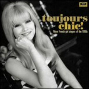 CD Toujours Chic More French Girl Singers of the 60's