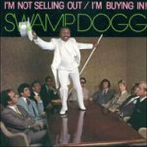CD I'm Not Selling Out. I'm Buying in! di Swamp Dogg