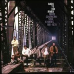 CD Back to the River. More Southern Soul Stories 1961-1978