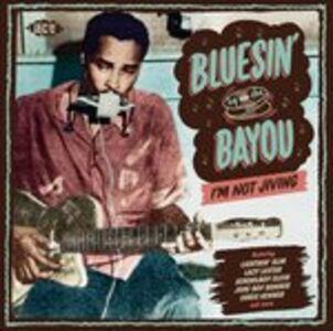 CD Bluesin' by the Bayou. I'm Not Jiving