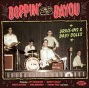 CD Boppin by the Bayou. Drive-Ins & Baby Dolls