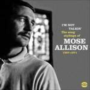 Foto Cover di I'm Not Talkin. The Song Stylings of Mose Allison 1957-1972, CD di Mose Allison, prodotto da BGP