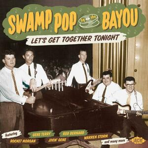 Swamp Pop By the Bayou. Let's Get Together Tonight - CD Audio