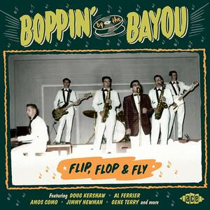 Boppin by the Bayou. Flip, Flop & Fly - CD Audio
