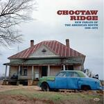 Choctaw Ridge. New Fables of the American South 1968-1973