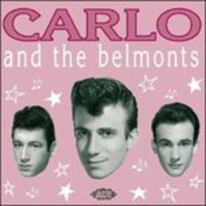 CD Carlo and the Belmonts Belmonts , Carlo Mastrangelo