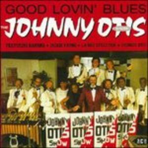 Foto Cover di Good Lovin' Blues, CD di Johnny Otis, prodotto da Ace