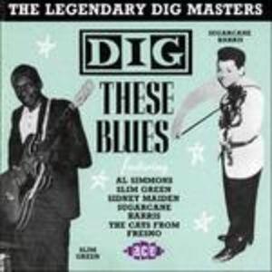 Foto Cover di Dig These Blues, CD di  prodotto da Ace