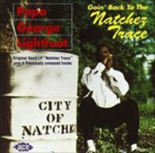 CD Goin Back to the Natchez Trace di Papa George Lightfoot