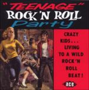 Foto Cover di Teenage Rock 'n' Roll Party, CD di  prodotto da Ace 0