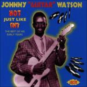 CD Hot Just Like TNT di Johnny Guitar Watson