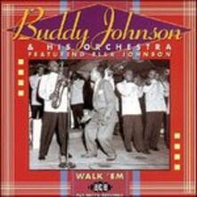 Walk 'em. The Decca Sessions - CD Audio di Buddy Johnson