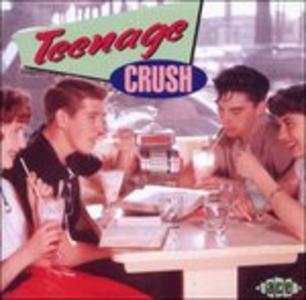 CD Teenage Crush