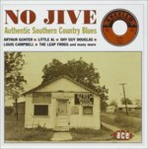 Foto Cover di No Jive. Authentic Southern Country Blues, CD di  prodotto da Ace Records