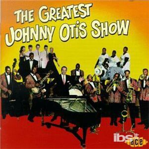 CD Greatest Johnny Otis Show