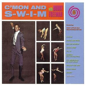 Foto Cover di C Mon and S-W-I-M, CD di Bobby Freeman, prodotto da Ace