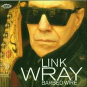 Foto Cover di Barbed Wire, CD di Link Wray, prodotto da Ace 0