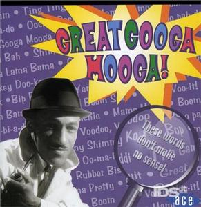CD Great Googa Mooga!