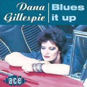 Foto Cover di Blues It Up, CD di Dana Gillespie, prodotto da Ace