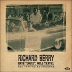 CD Have 'Louie' Will Travel di Richard Berry