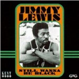 CD Still Wanna Be Black di Jimmy Lewis