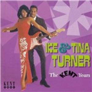Foto Cover di The Kent Years, CD di Tina Turner,Ike Turner, prodotto da Kent