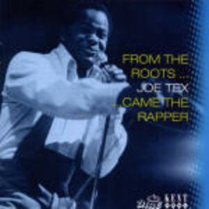 CD From the Roots Came the Rapper di Joe Tex