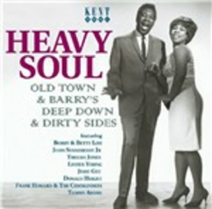 CD Heavy Soul. Old Town and Barry's Deep Down and Dirty Sides