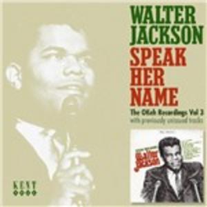 CD Speak Her Name di Walter Jackson
