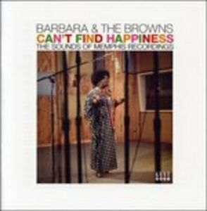 CD Can't Find Happiness. The Sounds of Memphis Barbara , Browns