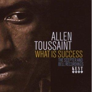 CD What Is Success di Allen Toussaint