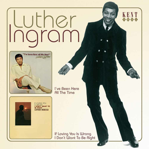 CD I've Been Here All the Time - If Loving You Is Wrong, I Don't Want to Be Right di Luther Ingram