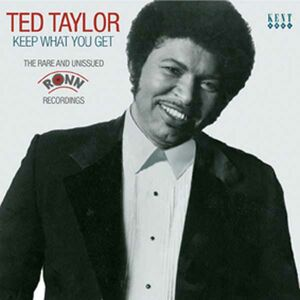CD Keep What You Get. The Rare and Unissued Ronn Recordings di Ted Taylor